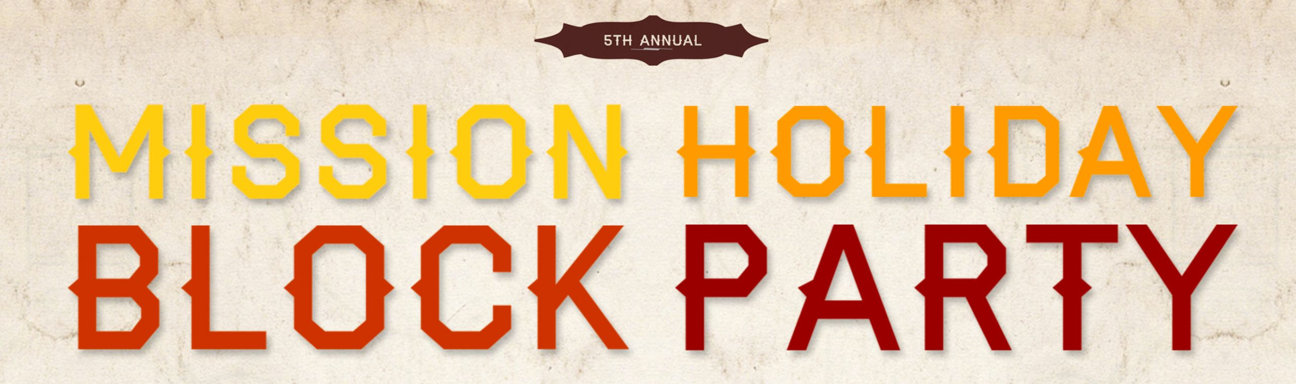 5th Annual Mission Holiday Block Party on Friday