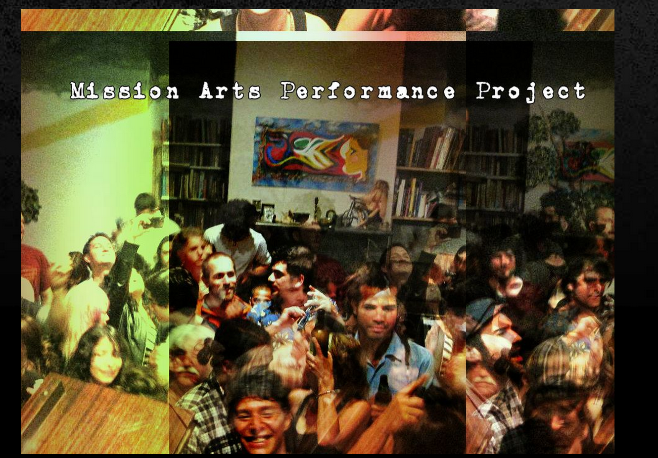 The Mission Arts and Performance Project is On for Tonight
