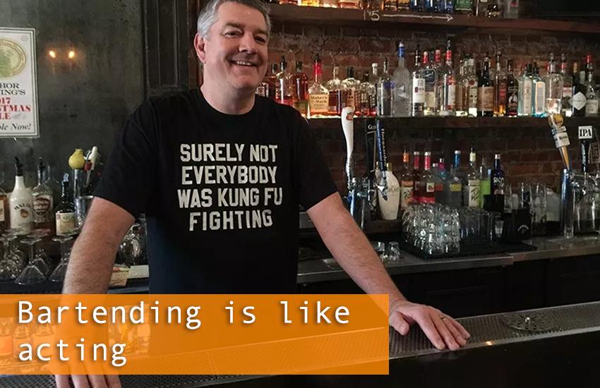 Bartending is like acting