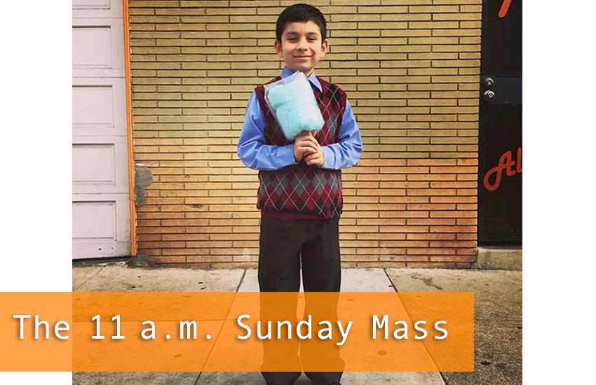 The 11 a.m. Sunday Mass