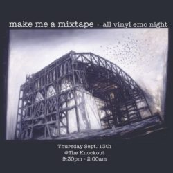 The Knockout: Make me a mixtape - All vinyl emo/indie/punk night