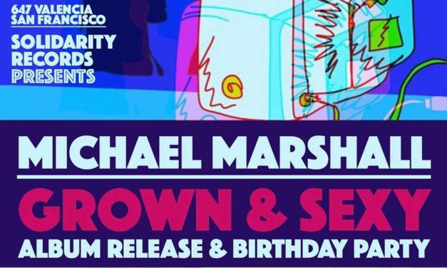 Elbo Room: Michael Marshall GROWN & SEXY Album Release Birthday Party
