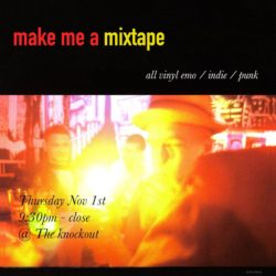 The Knockout: Make me a mixtape - All vinyl emo/indie/punk