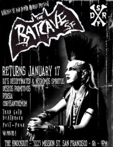 The Knockout: Batcave SF Returns at Knockout! - DJ's / Bands / Drag