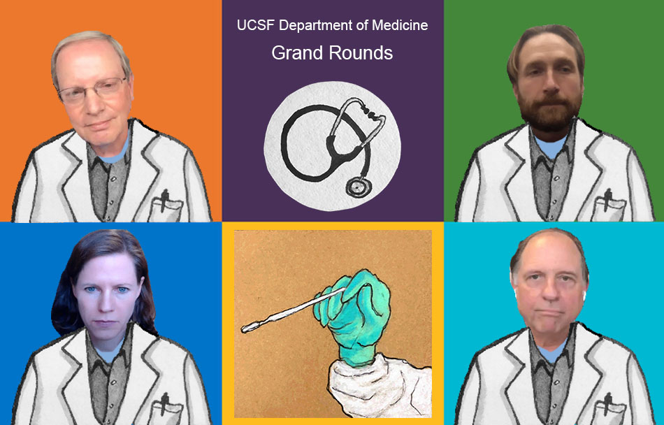 UCSF Grand Rounds: Vaccine and testing and treatments, oh my!