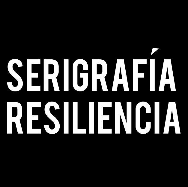 Serigrafía Resiliencia