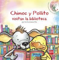Chimoc y Pollito visitan la biblioteca
