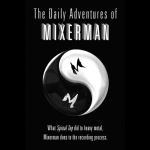 The Daily Adventures of Mixerman - Audiobook