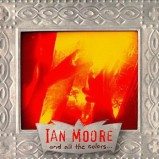 Ian Moore and All The Colors Album
