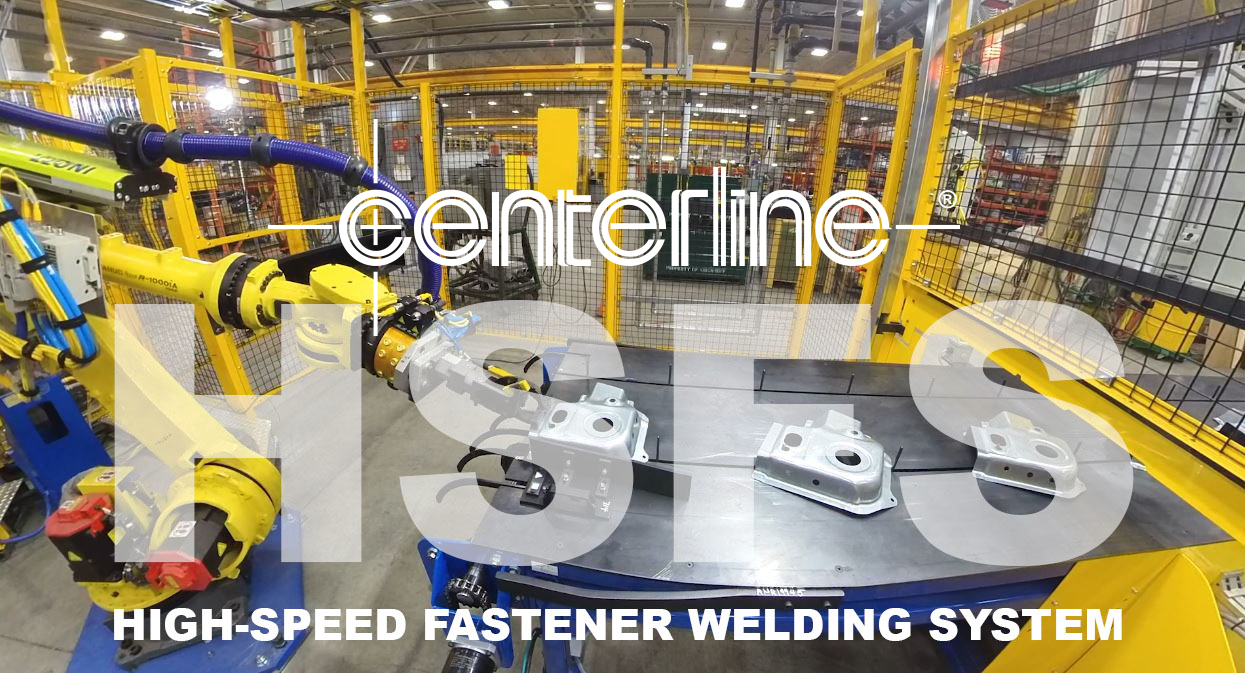 CenterLine Introduces the patented High-Speed Fastener Welding System - From operator load to finished part, we have simplified and streamlined every part of the welding process to provide high quality and high throughput in a fraction of the time of standard welding solutions.