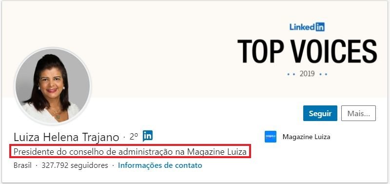 Resumo no LinkedIn: imagem do perfil da Luiza Helena Trajano, com o título de Presidente do conselho de administração na Magazine Luiza