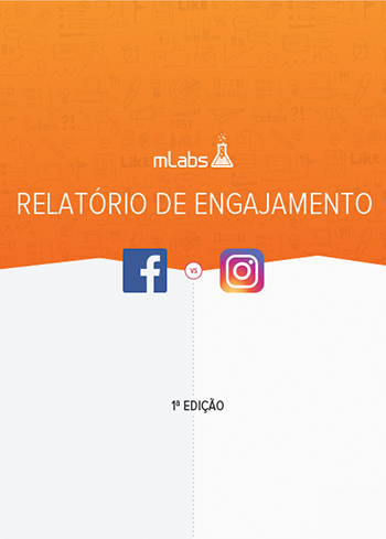 Relatório de engajamento Facebook vs Instagram - Estudo mLabs