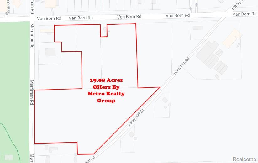 Here is opportunity knocking. Prime 19.02 acres with frontage on three main roads. 695 ft on Van Born, 864 on Henry Ruff and 502 ft on Merriman Rd. Zoned for commercial or residential. Located only two miles from the gateway to the world (DTW). Newer golfing community developments are underway across the street. All utilities are at the street. Seller will consider creative financing. Bring your ideas and plans. The sale include four tax ID Parcels #80006990017001, 80006990017002,80006990014002, 80006990018701.