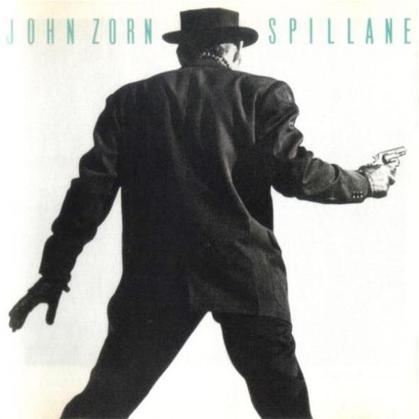 John Zorn Quot Spillane Quot Cd Indiemerchstore