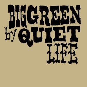 Quiet Life - Big Green