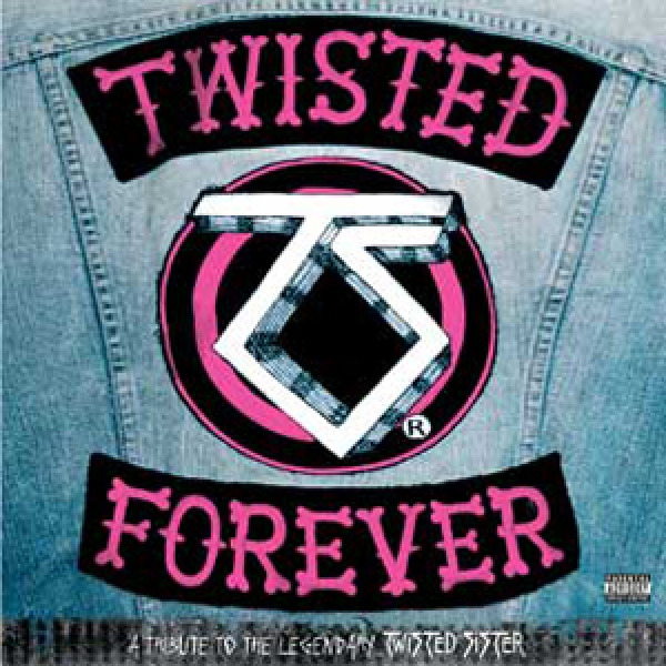 Twisted Forever: Twisted Sister Tribute