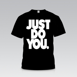 Just Do You