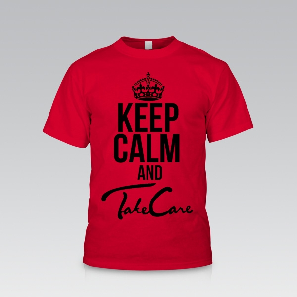 Keep Calm And Take Care