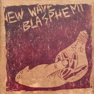 New Wave Blasphemy
