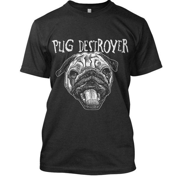 Pug Destroyer