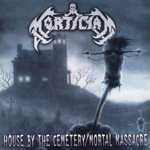 House By The Cemetery/Mortal Massacre