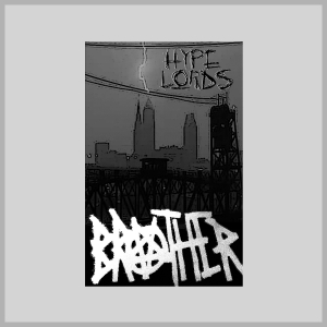 Brother / Hype Lords SPLIT