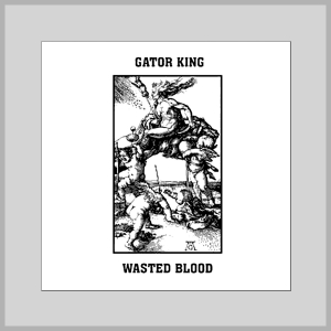Wasted Blood / Gator King Split
