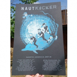 Silkscreened NAUTKICKER Tour Poster (LIMITED)