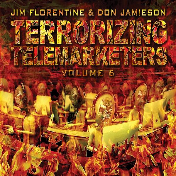 Terrorizing Telemarketers, Vol. 6