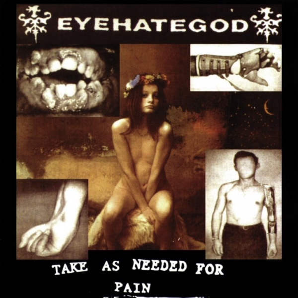 Eyehategod Quot Take As Needed For Pain Reissue Quot Cd