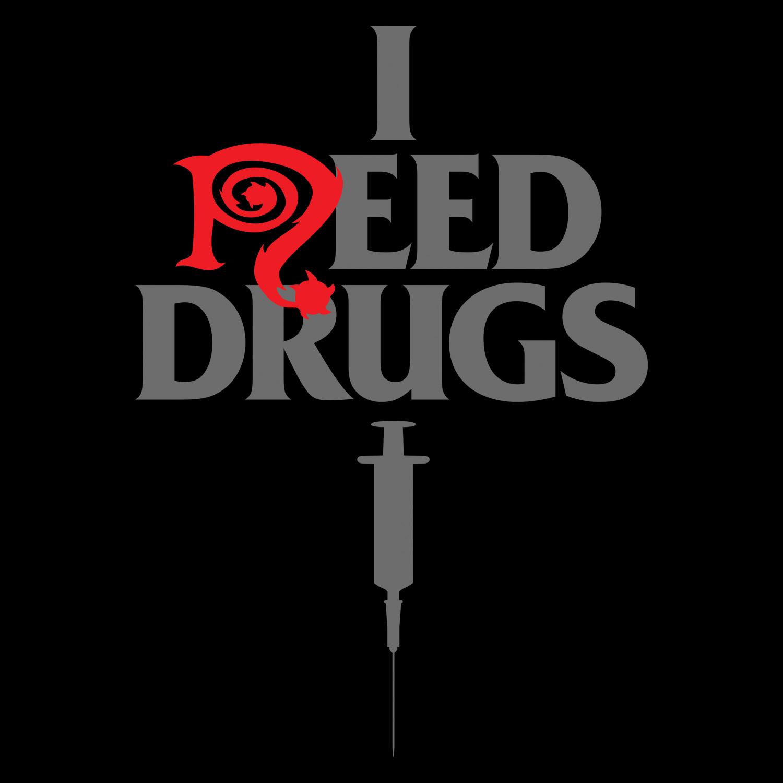 I Need Drugs