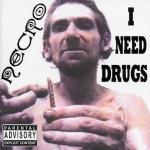I Need Drugs (Signed)