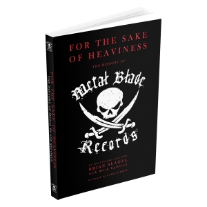 For the Sake of Heaviness: The History of Metal Blade Records