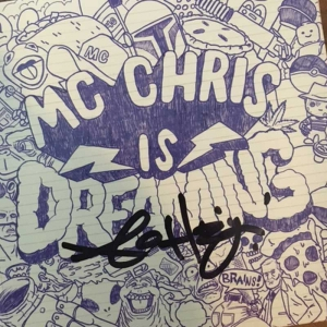 mc chris is dreaming (signed)