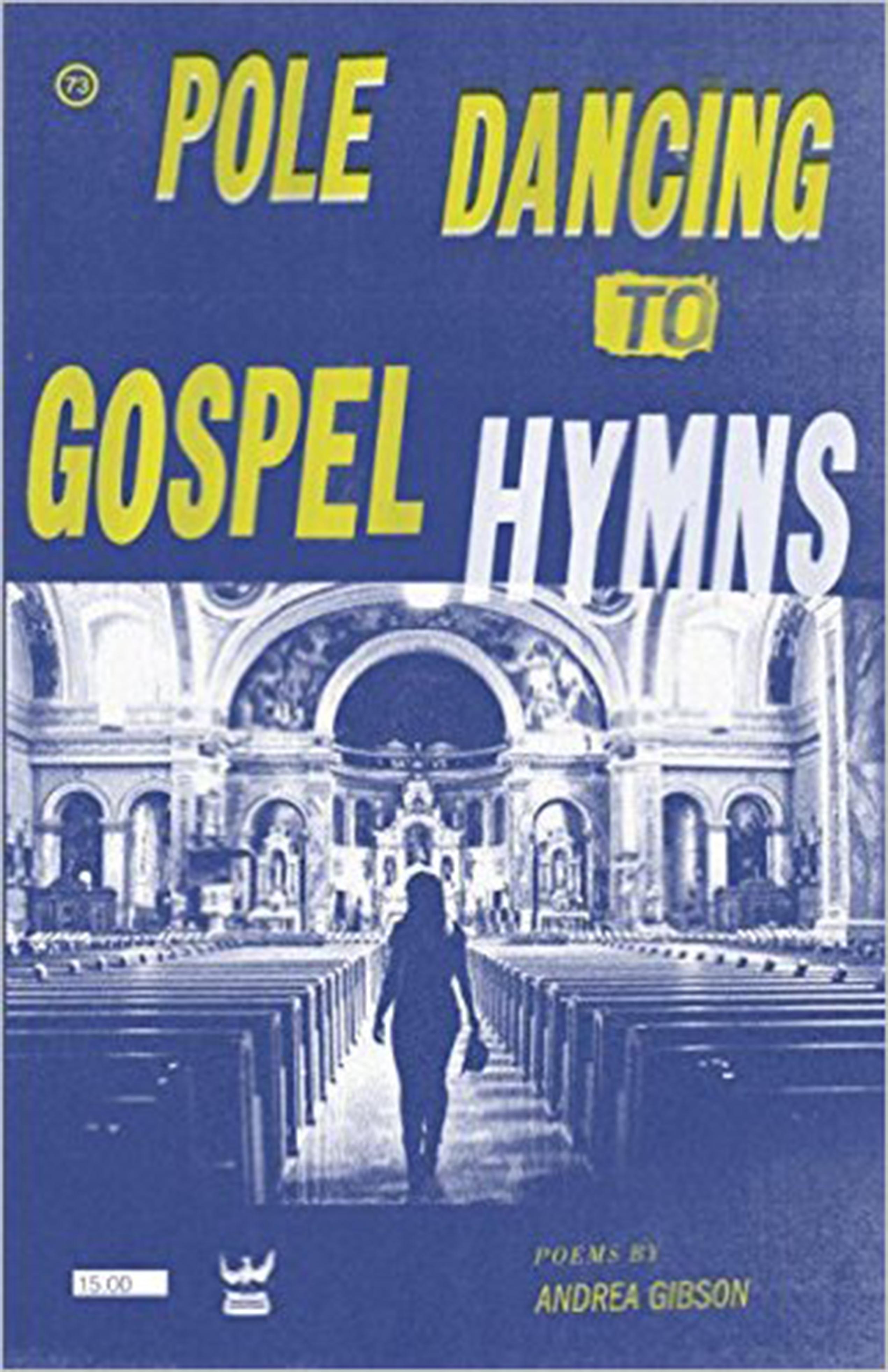 Andrea gibson pole dancing to gospel hymns v2 paperback book pole dancing to gospel hymns v2 reviewsmspy