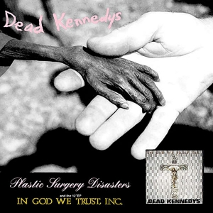 Plastic Surgery Disasters/In God We Trust (Remastered)