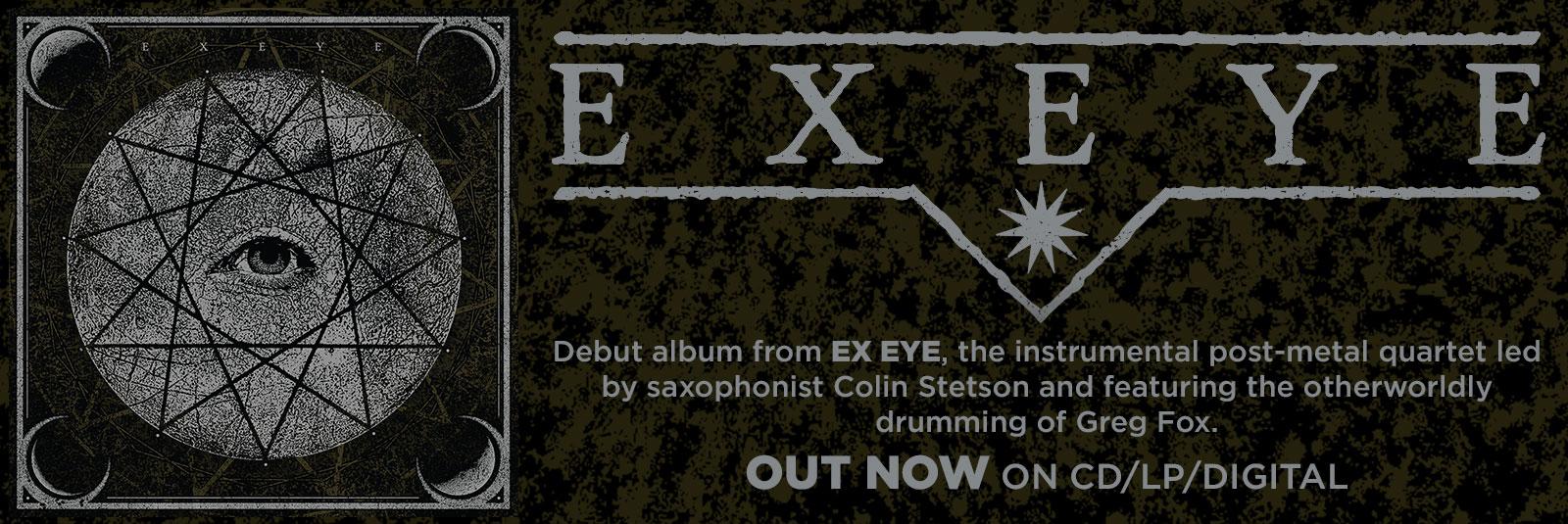 ex eye band, ex eye, relapse, experimental metal, secret chiefs 3