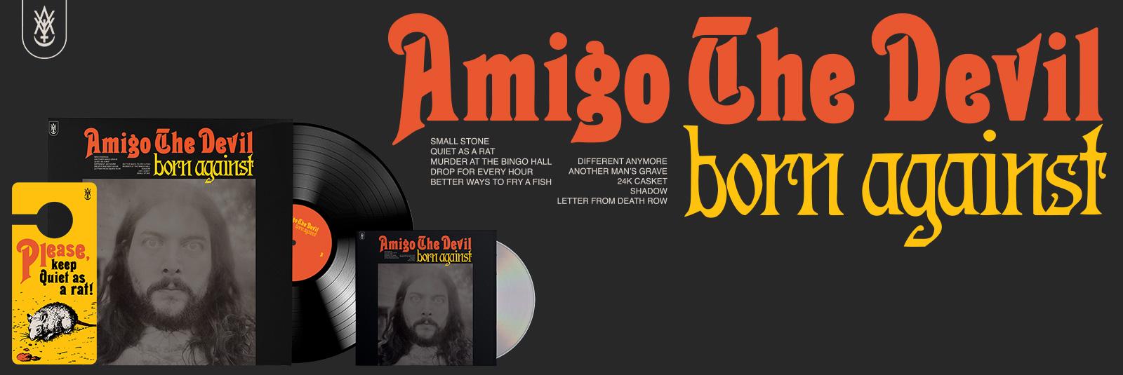 Amigo The Devil Born Against