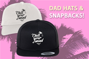 Chill Your Mind Dad Hats and Snapbacks