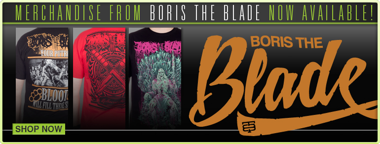 Boris The Blade Merch Now Available