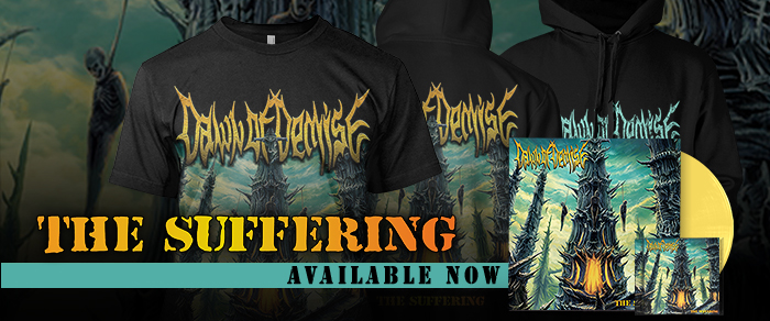 Dawn of Demise-The Suffering available now!