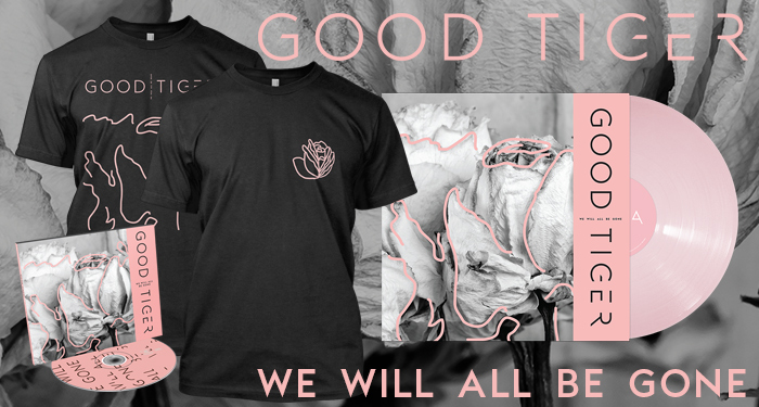 Good Tiger 'We Will All Be Gone'