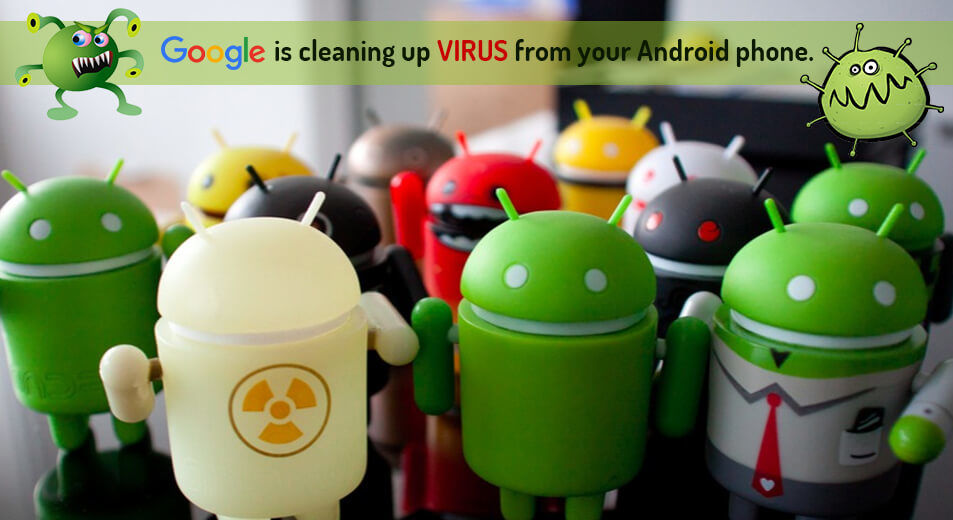 Google is Eliminating Malicious Apps From Play Store
