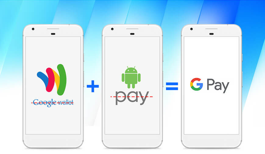 Android Pay & Google Wallet Merged To Create Google Pay