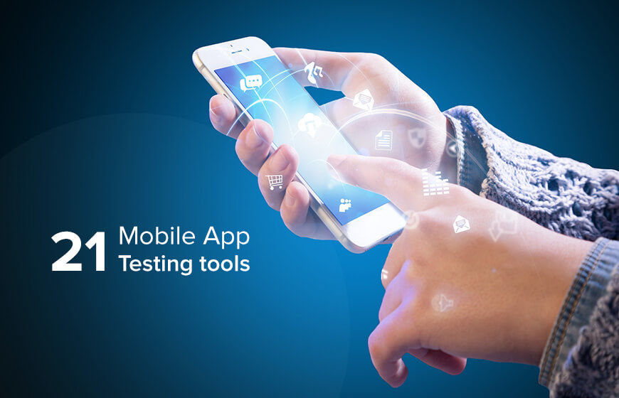 List of Best Mobile App Testing Tools