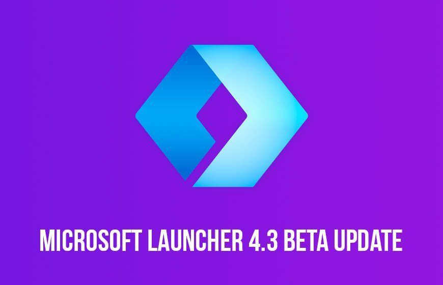 Microsoft Launcher Beta Update