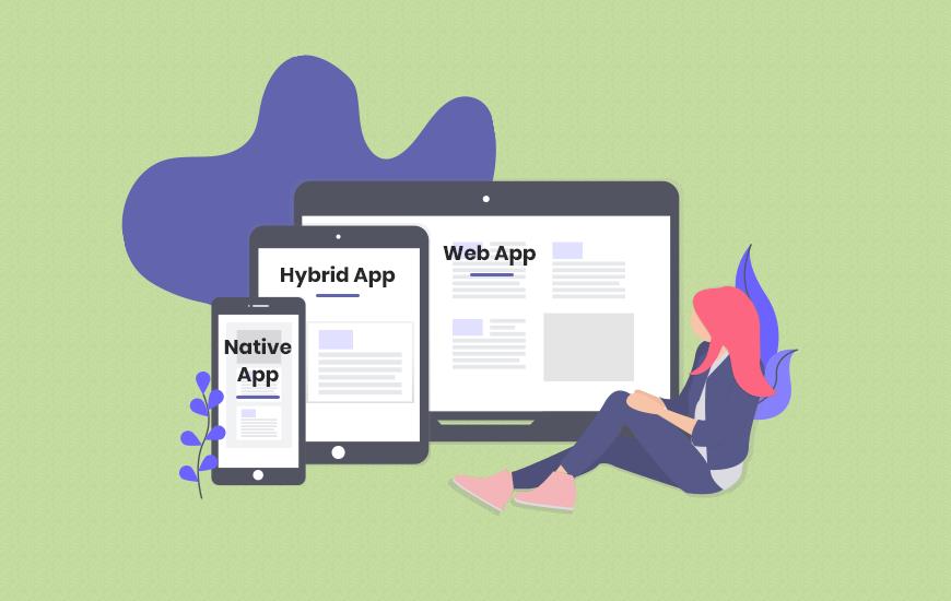 Mobile app development: Web App vs. Native App vs. Hybrid App