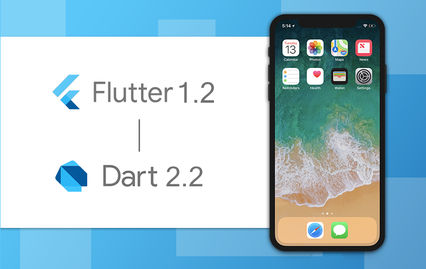 Flutter New Launch : Flutter 1.2 and Dart 2.2 launched simultaneously by Google