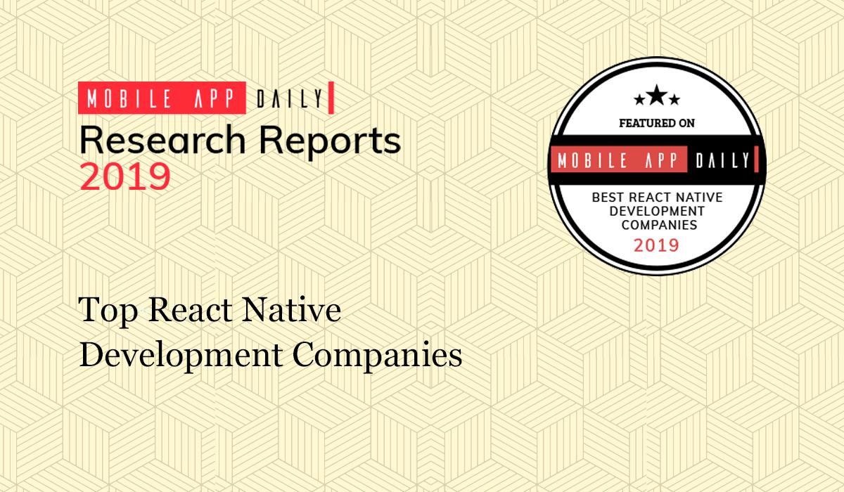 Top Emerging React Native Development Companies 2019 - MobileAppDaily