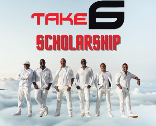 Take 6 scholarship